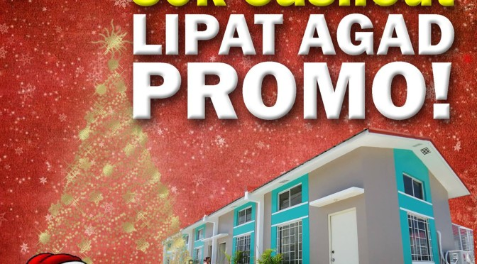 Christmas Season LIPAT AGAD Promo in Wellington Residences Tanza!